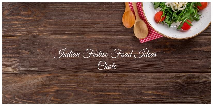 Indian Festive Food Ideas –Chole